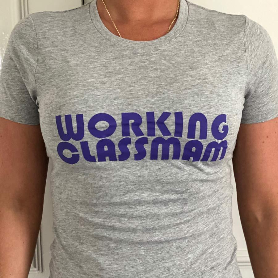working class mam women's tshirt