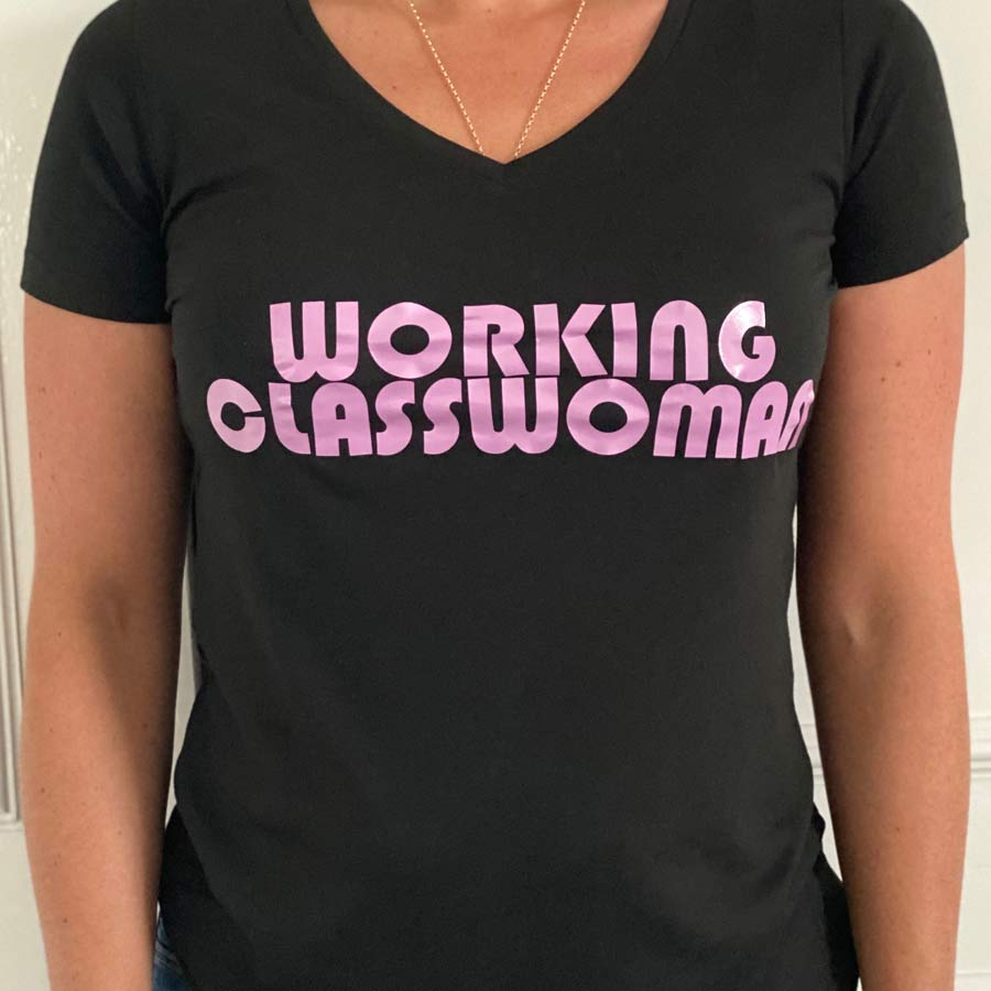 working class woman women's tshirt